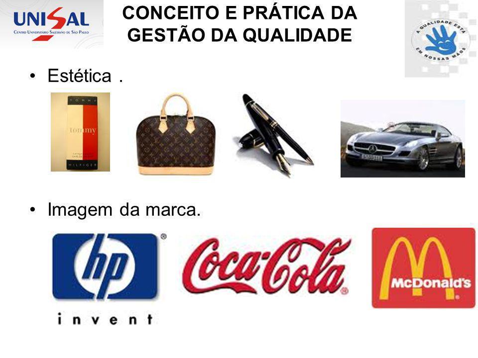 CONCEITO E PRÁTICA DA GESTÃO DA QUALIDADE Estética. Imagem da marca.