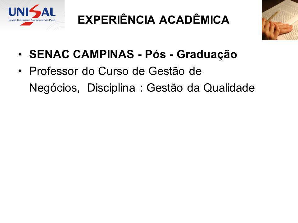 EXPERIÊNCIA ACADÊMICA FAV - Faculdade Anhanguera de Valinhos - Graduação Professor do Curso de Administração de Empresas, Disciplina : Administração de Materiais e Logística