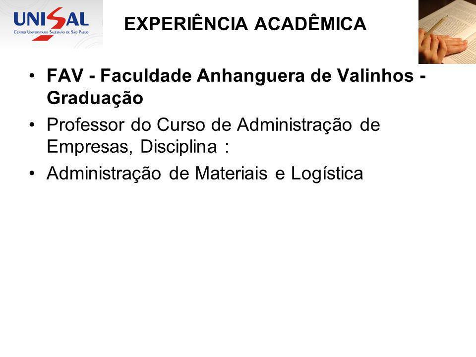 EXPERIÊNCIA ACADÊMICA FAV - Faculdade Anhanguera de Valinhos - Graduação Professor do Curso de Administração de Empresas, Disciplina : Administração d