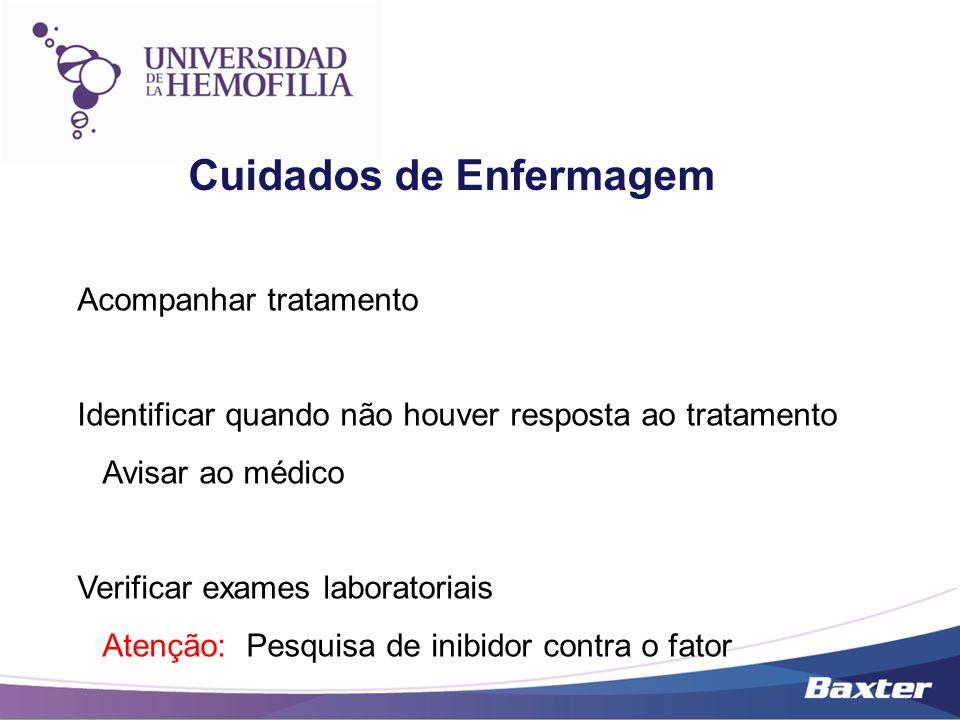 Cuidados de Enfermagem Acompanhar tratamento Identificar quando não houver resposta ao tratamento Avisar ao médico Verificar exames laboratoriais Aten