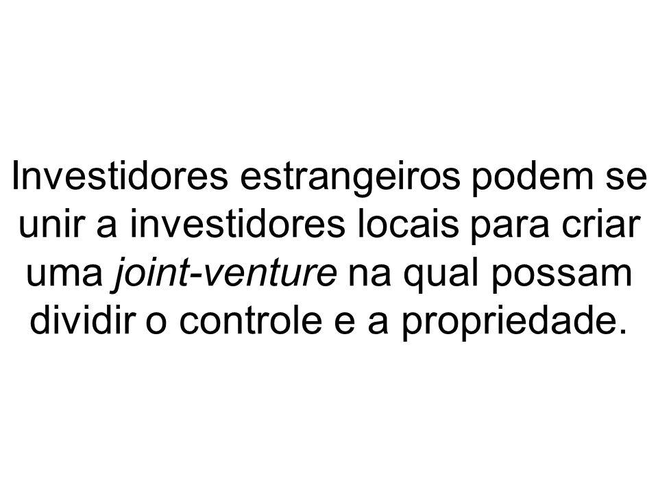 Investidores estrangeiros podem se unir a investidores locais para criar uma joint-venture na qual possam dividir o controle e a propriedade.