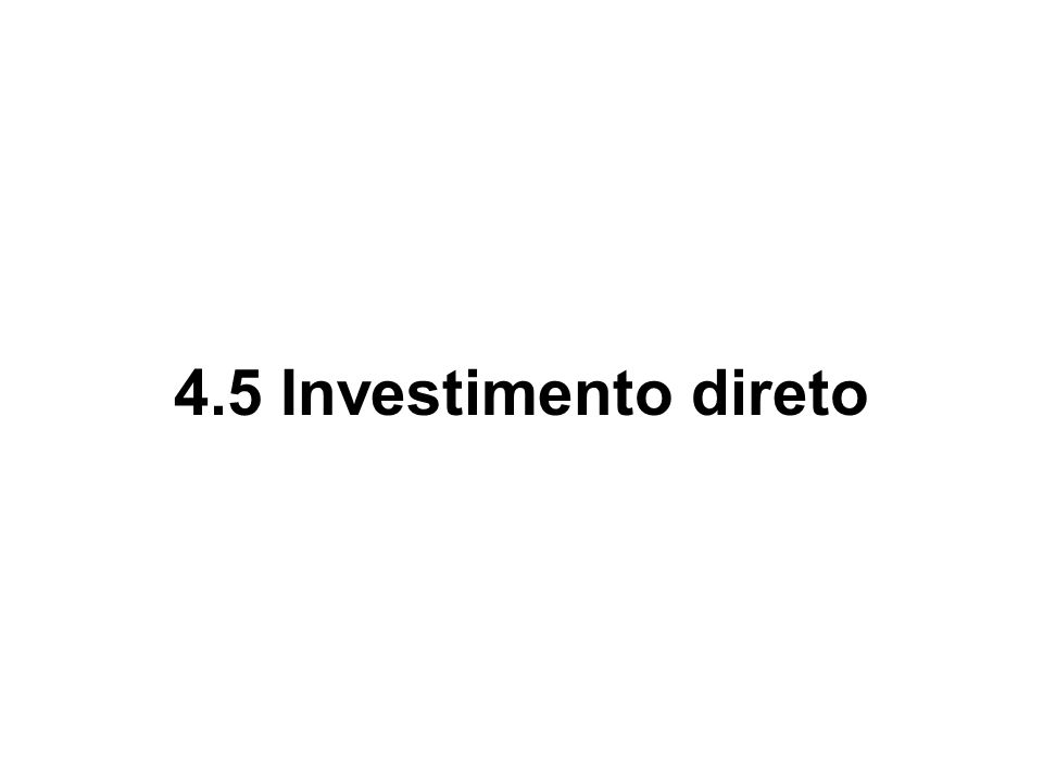 4.5 Investimento direto