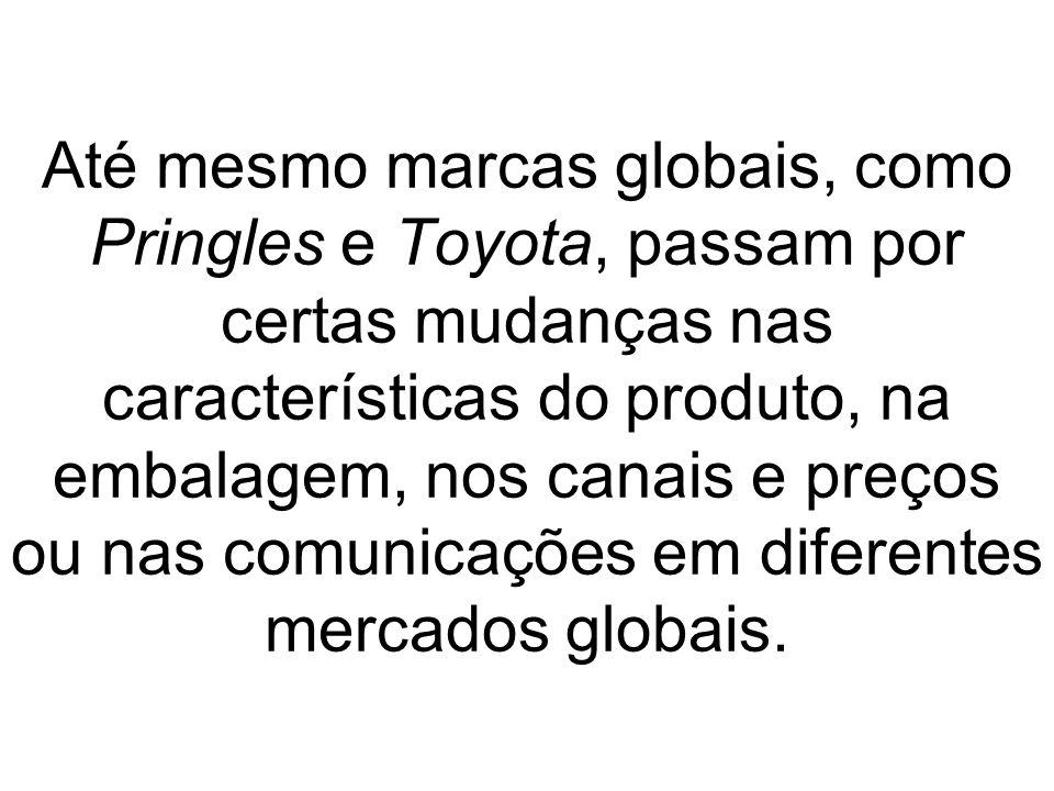 Até mesmo marcas globais, como Pringles e Toyota, passam por certas mudanças nas características do produto, na embalagem, nos canais e preços ou nas