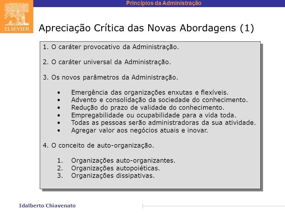 Princípios da Administração Idalberto Chiavenato Apreciação Crítica das Novas Abordagens (1) 1. O caráter provocativo da Administração. 2. O caráter u