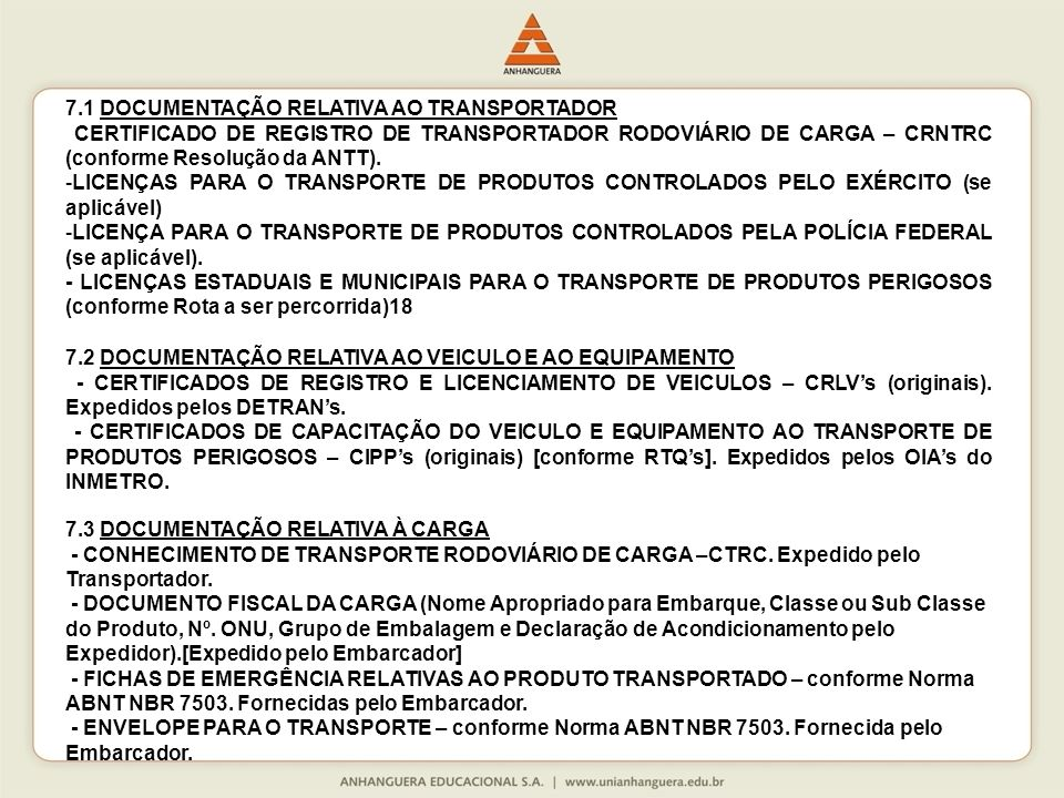 7.1 DOCUMENTAÇÃO RELATIVA AO TRANSPORTADOR CERTIFICADO DE REGISTRO DE TRANSPORTADOR RODOVIÁRIO DE CARGA – CRNTRC (conforme Resolução da ANTT). -LICENÇ