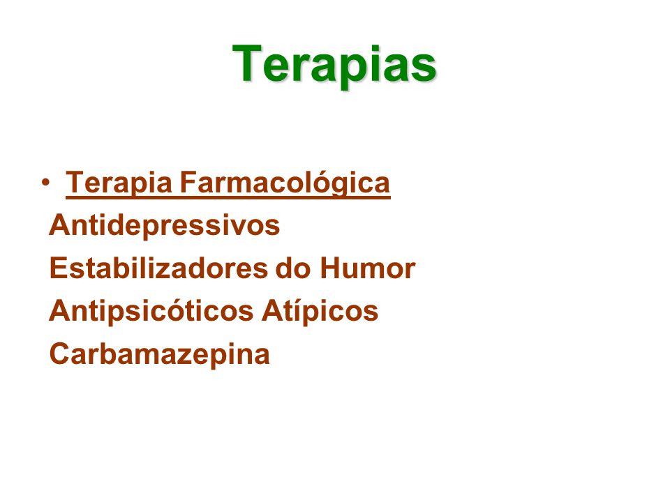 Terapias Terapia Farmacológica Antidepressivos Estabilizadores do Humor Antipsicóticos Atípicos Carbamazepina