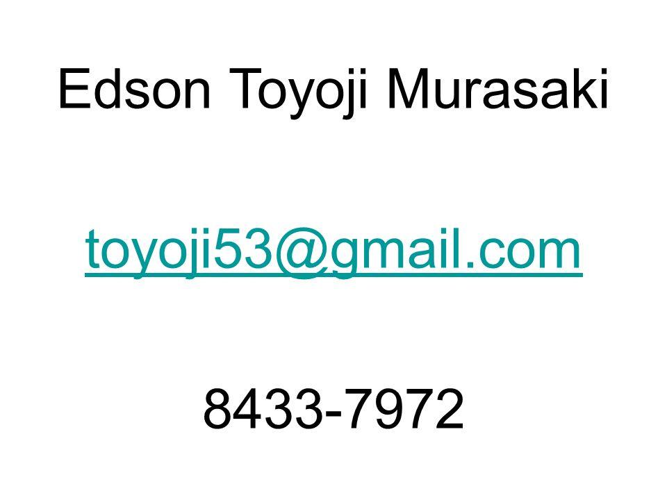 Edson Toyoji Murasaki toyoji53@gmail.com 8433-7972