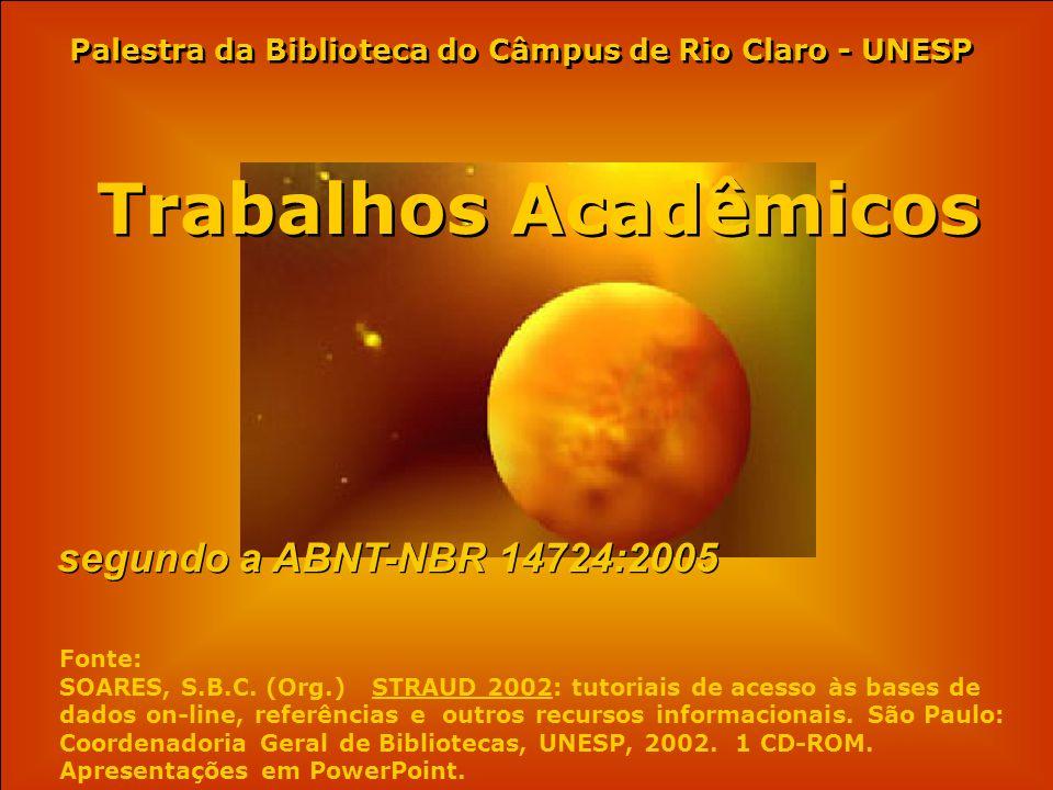 .FORMAS DE APRESENTAÇÃO - segundo a NBR 14724:2005 ABREVIATURAS E SIGLAS - ABREVIATURAS E SIGLAS - por extenso na 1a.