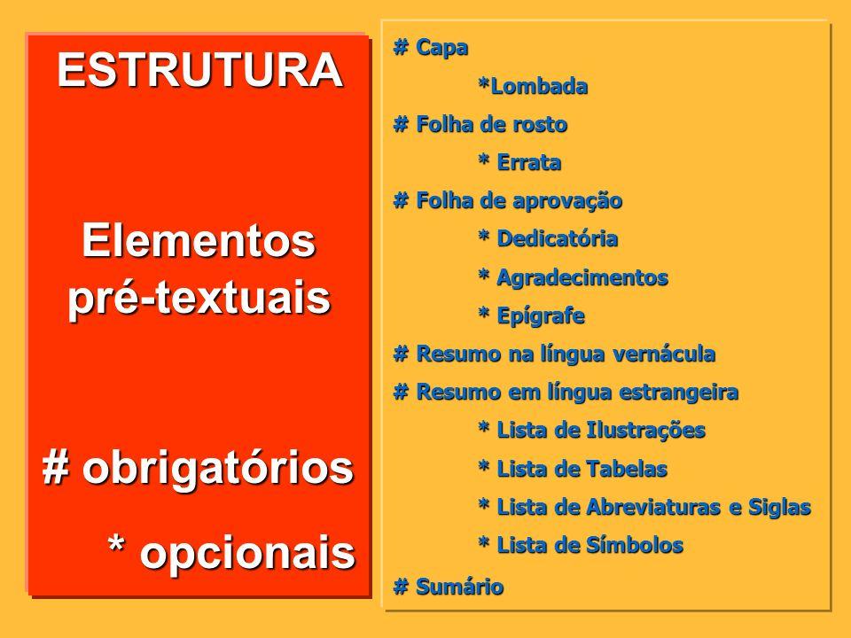 Outrasnormas Definições (segundo a ABNT) (segundo a ABNT) Formas de apresentação Estrutura