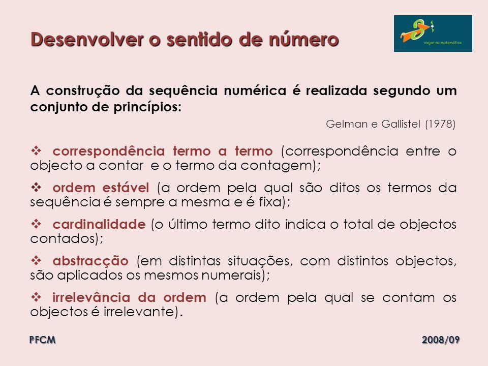 Desenvolver o sentido de número A construção da sequência numérica é realizada segundo um conjunto de princípios: Gelman e Gallistel (1978) correspond
