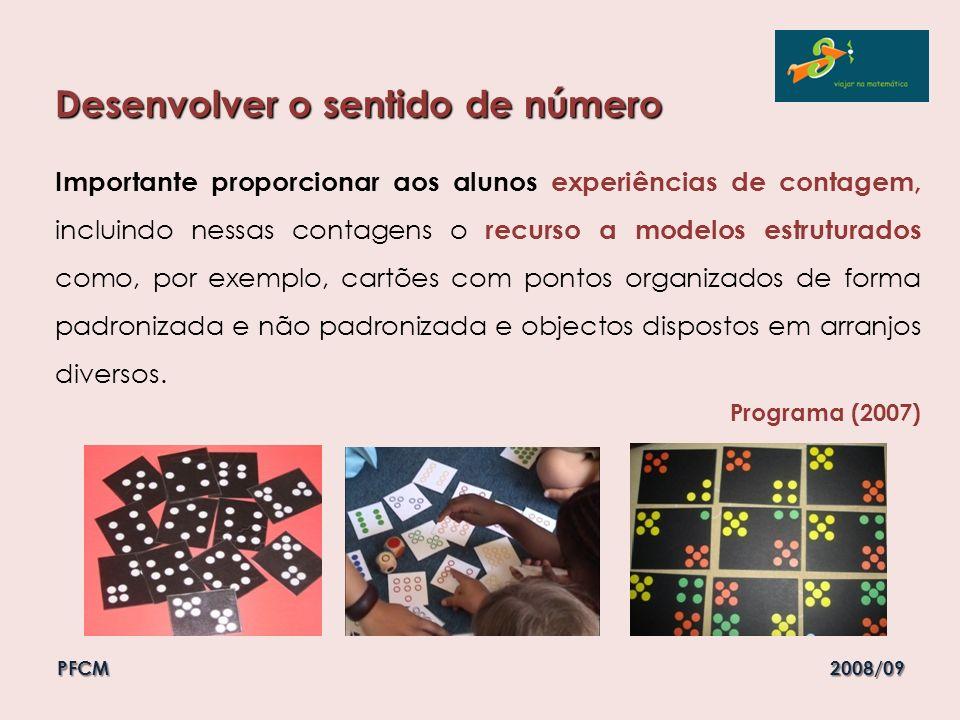 Importante proporcionar aos alunos experiências de contagem, incluindo nessas contagens o recurso a modelos estruturados como, por exemplo, cartões co