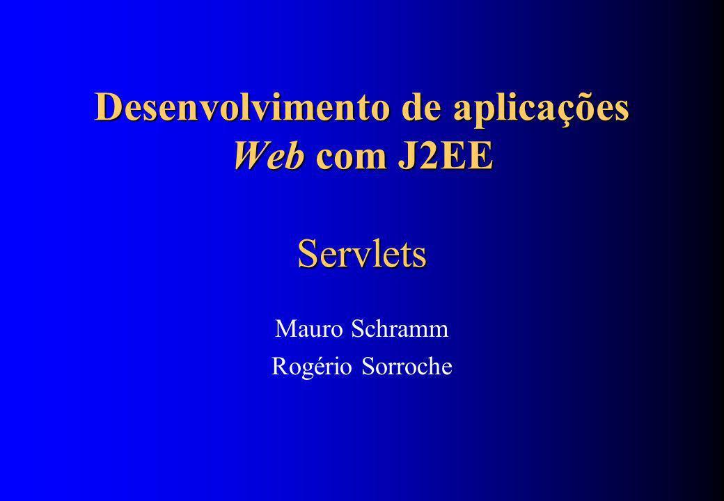 Roteiro Introdução – Java 2 Enterprise Edition (J2EE) – Aplicação Web: estrutura e deployment descriptor Servlets – Arquitetura – Ciclo de vida – Comunicação com cliente Geração de saída Recebimento de parâmetros – Sessões JSP – Introdução – Ciclo ed vida – Elementos – Objetos implícitos