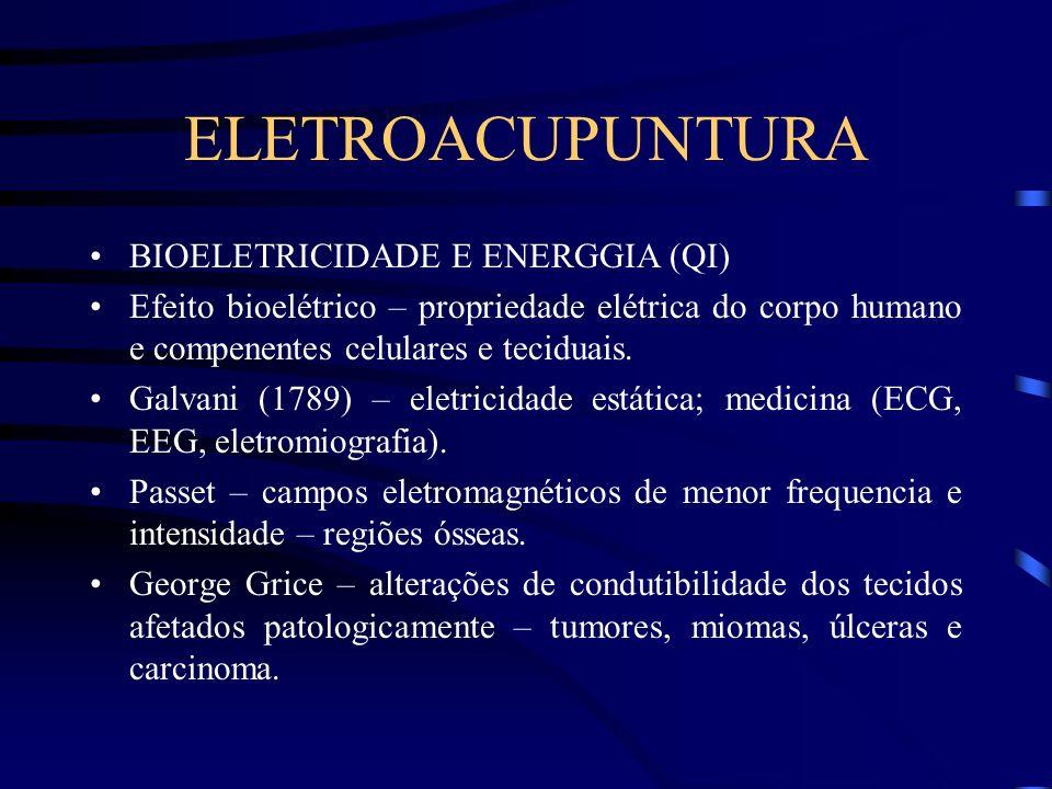 ELETROACUPUNTURA BIOELETRICIDADE E ENERGGIA (QI) Efeito bioelétrico – propriedade elétrica do corpo humano e compenentes celulares e teciduais. Galvan