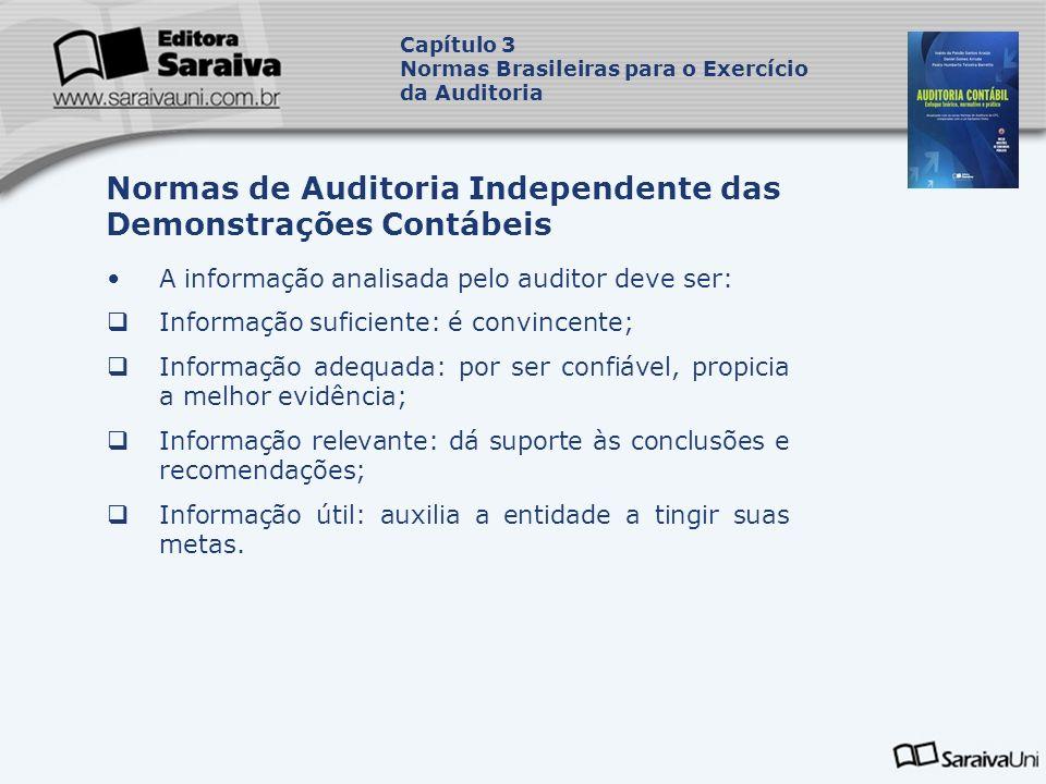 A informação analisada pelo auditor deve ser: Informação suficiente: é convincente; Informação adequada: por ser confiável, propicia a melhor evidênci