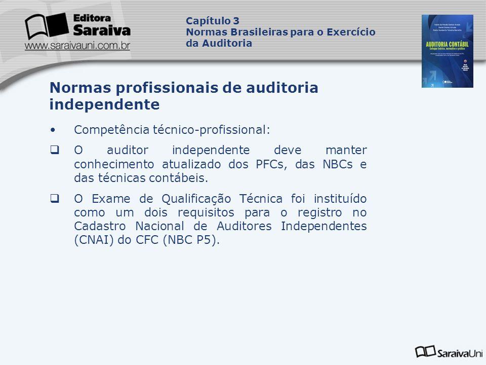Competência técnico-profissional: O auditor independente deve manter conhecimento atualizado dos PFCs, das NBCs e das técnicas contábeis. O Exame de Q
