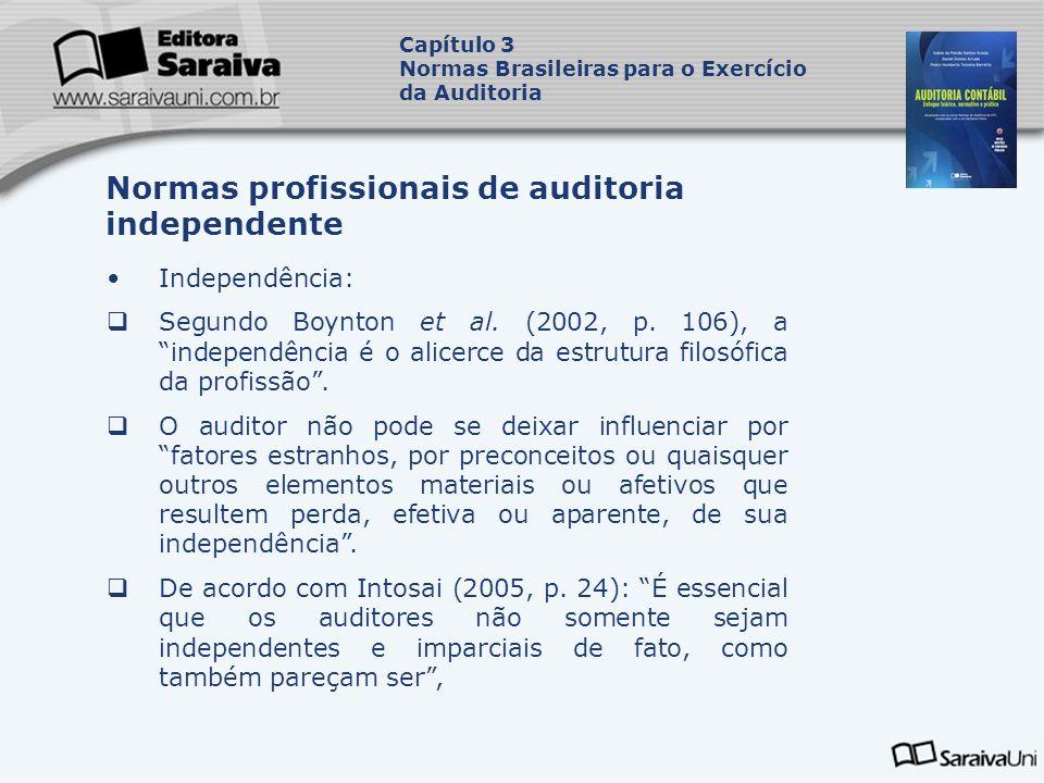 Independência: Segundo Boynton et al. (2002, p. 106), a independência é o alicerce da estrutura filosófica da profissão. O auditor não pode se deixar