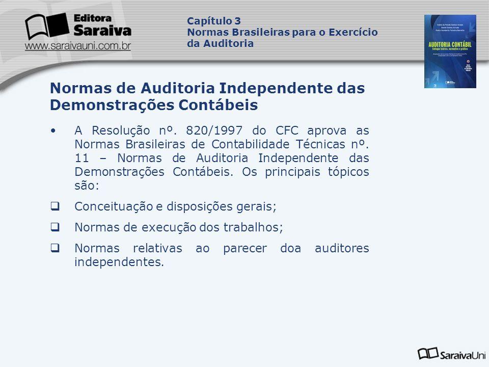 A Resolução nº. 820/1997 do CFC aprova as Normas Brasileiras de Contabilidade Técnicas nº. 11 – Normas de Auditoria Independente das Demonstrações Con