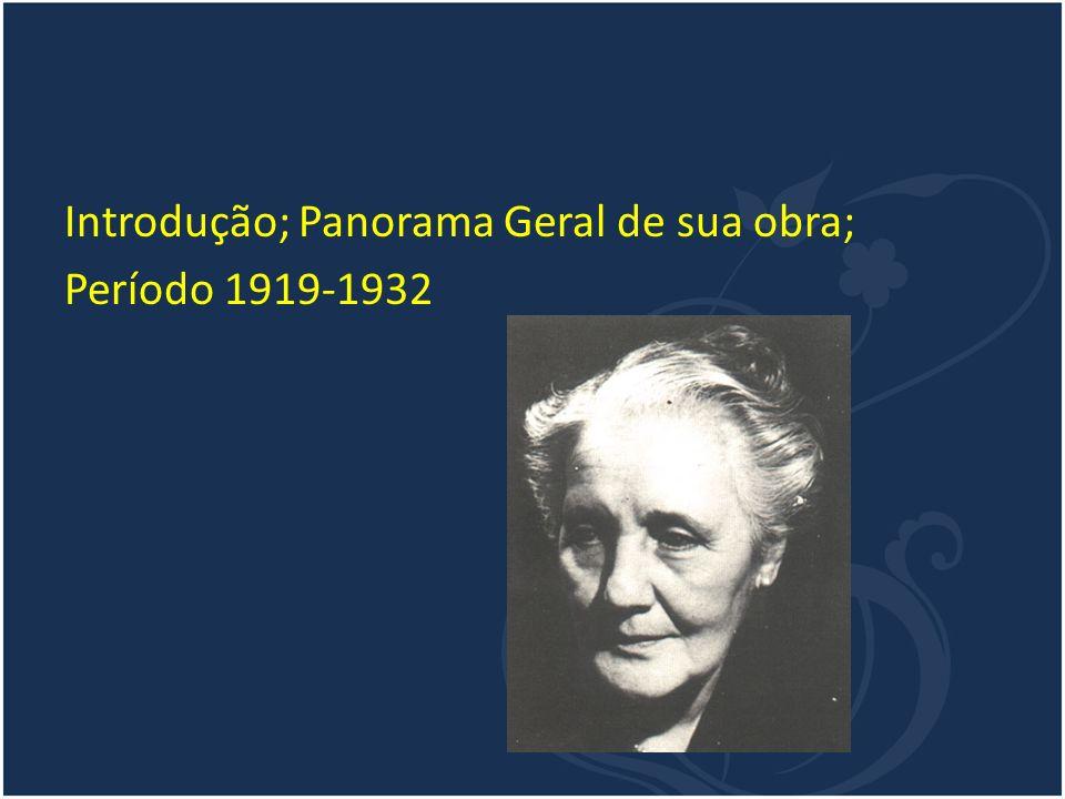 Introdução; Panorama Geral de sua obra; Período 1919-1932