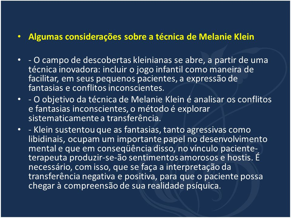 Algumas considerações sobre a técnica de Melanie Klein - O campo de descobertas kleinianas se abre, a partir de uma técnica inovadora: incluir o jogo
