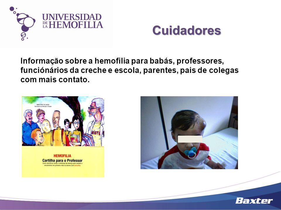 Informação sobre a hemofilia para babás, professores, funciónários da creche e escola, parentes, pais de colegas com mais contato. Cuidadores