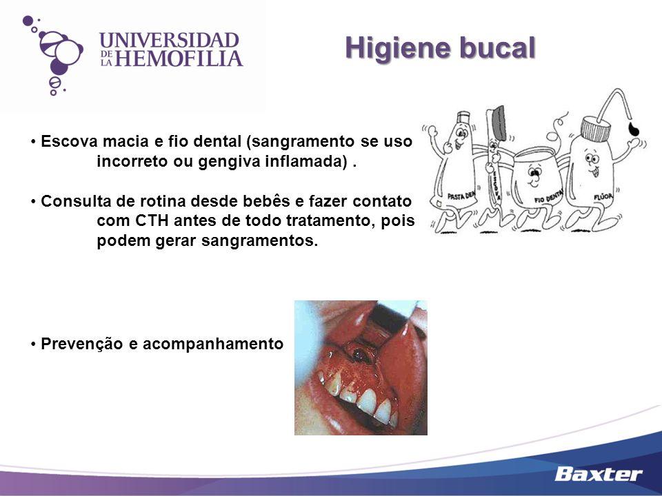 Escova macia e fio dental (sangramento se uso incorreto ou gengiva inflamada). Consulta de rotina desde bebês e fazer contato com CTH antes de todo tr