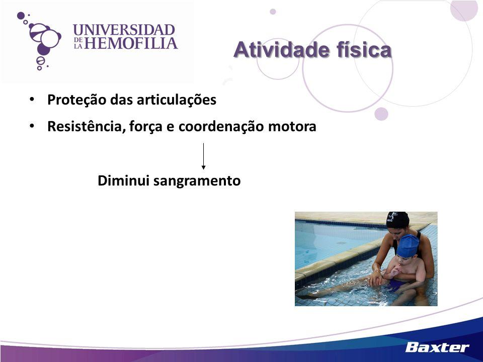 Atividadefísica Atividade física Proteção das articulações Resistência, força e coordenação motora Diminui sangramento