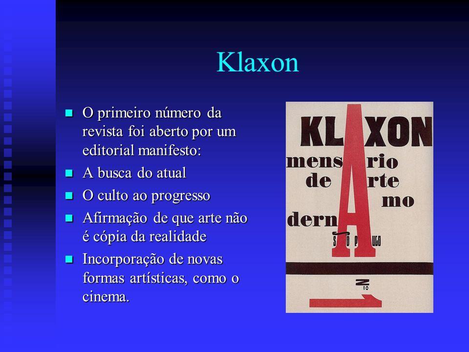 Klaxon O primeiro número da revista foi aberto por um editorial manifesto: O primeiro número da revista foi aberto por um editorial manifesto: A busca