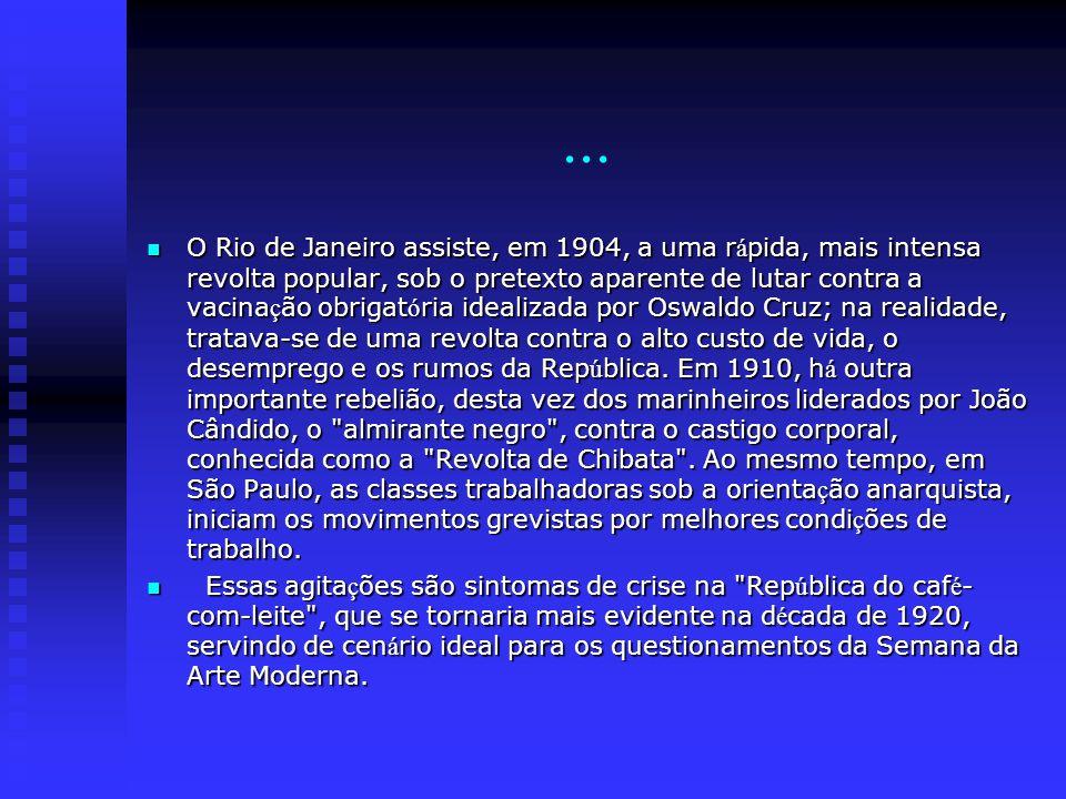 ... O Rio de Janeiro assiste, em 1904, a uma r á pida, mais intensa revolta popular, sob o pretexto aparente de lutar contra a vacina ç ão obrigat ó r