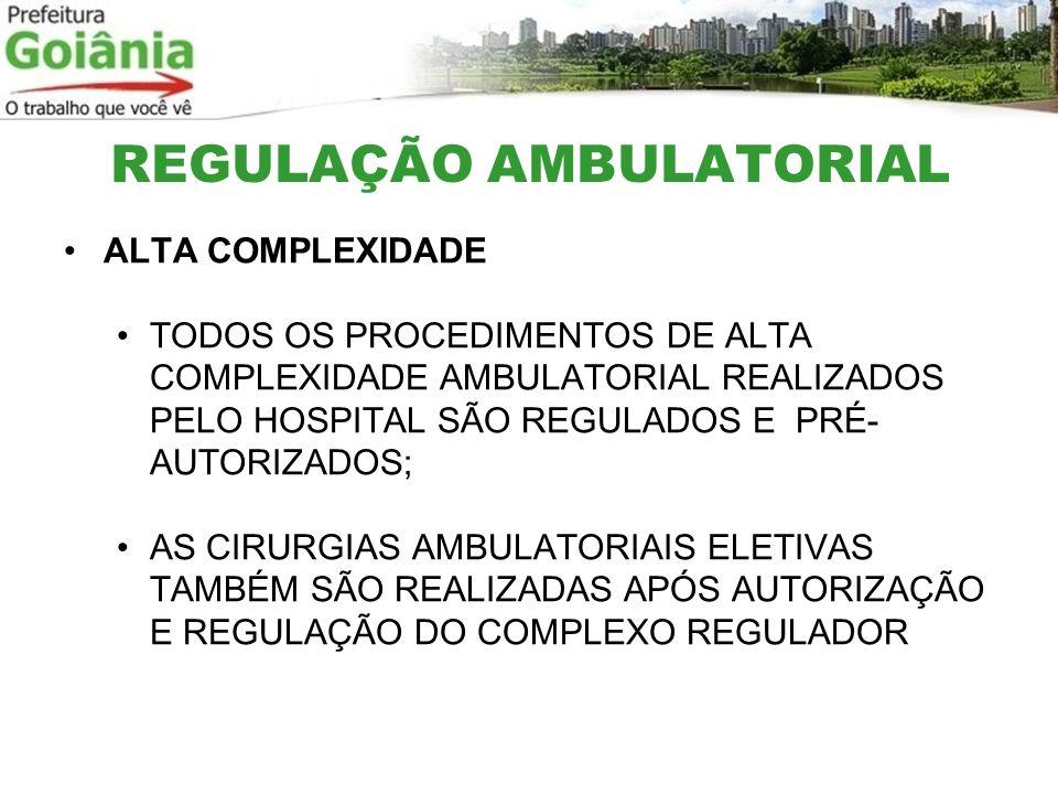 ALTA COMPLEXIDADE TODOS OS PROCEDIMENTOS DE ALTA COMPLEXIDADE AMBULATORIAL REALIZADOS PELO HOSPITAL SÃO REGULADOS E PRÉ- AUTORIZADOS; AS CIRURGIAS AMB