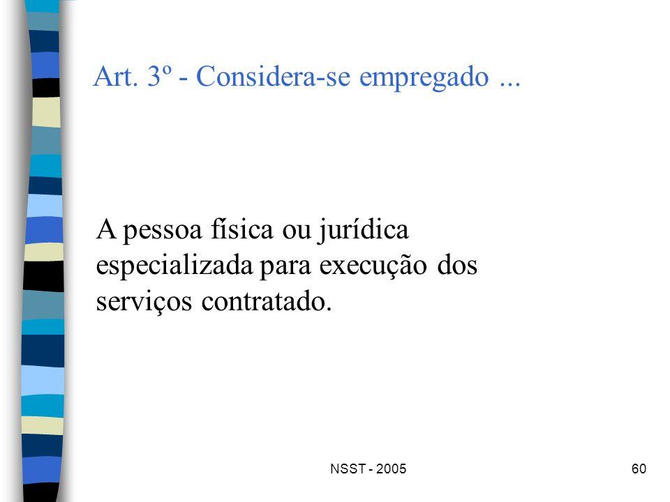 NSST - 200560 Art. 3º - Considera-se empregado... A pessoa física ou jurídica especializada para execução dos serviços contratado.