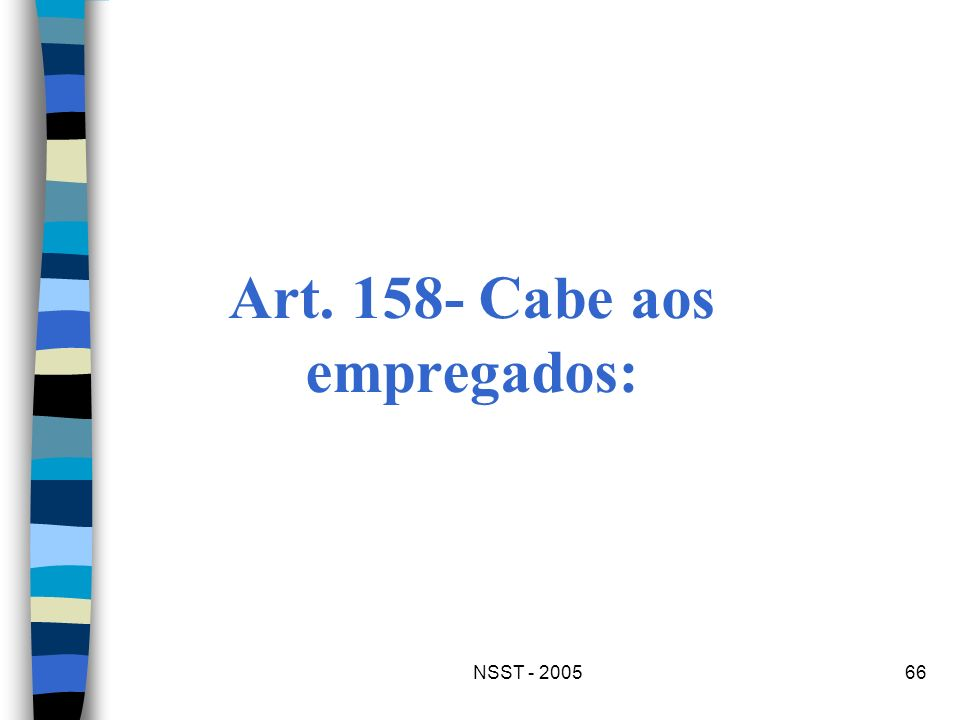 NSST - 200566 Art. 158- Cabe aos empregados: