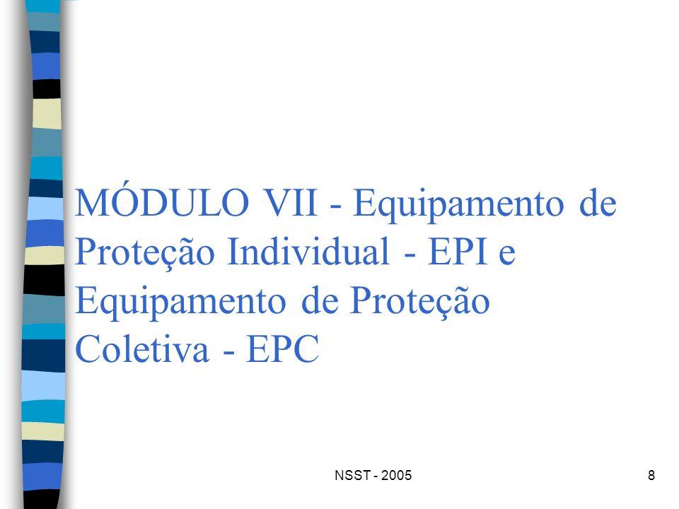 NSST - 20058 MÓDULO VII - Equipamento de Proteção Individual - EPI e Equipamento de Proteção Coletiva - EPC