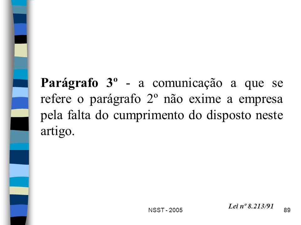 NSST - 200589 Parágrafo 3º - a comunicação a que se refere o parágrafo 2º não exime a empresa pela falta do cumprimento do disposto neste artigo. Lei