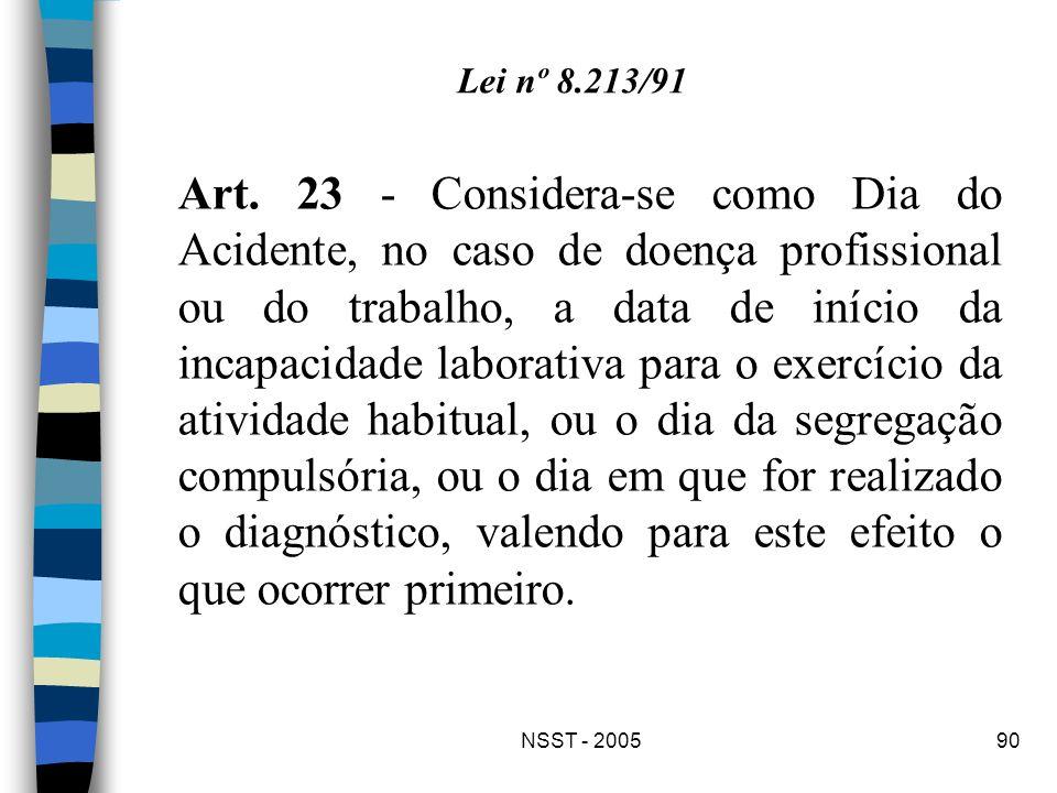 NSST - 200590 Art. 23 - Considera-se como Dia do Acidente, no caso de doença profissional ou do trabalho, a data de início da incapacidade laborativa