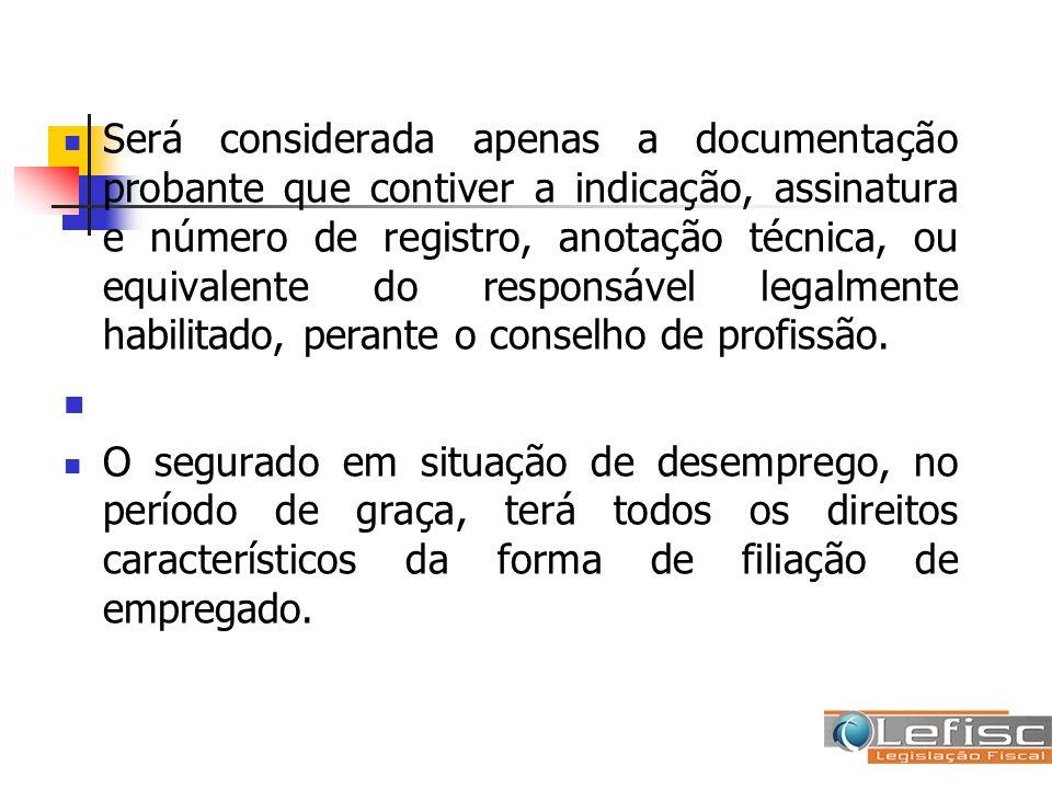 Será considerada apenas a documentação probante que contiver a indicação, assinatura e número de registro, anotação técnica, ou equivalente do respons