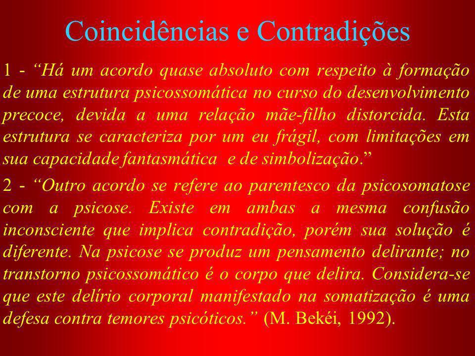 Coincidências e Contradições 1 - Há um acordo quase absoluto com respeito à formação de uma estrutura psicossomática no curso do desenvolvimento preco