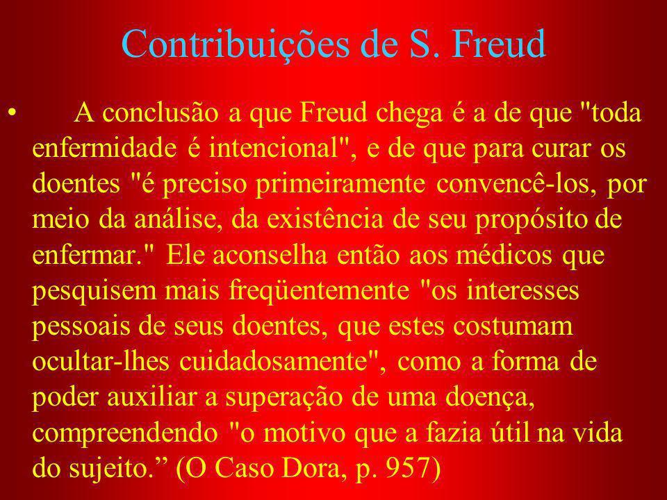 Contribuições de S. Freud A conclusão a que Freud chega é a de que