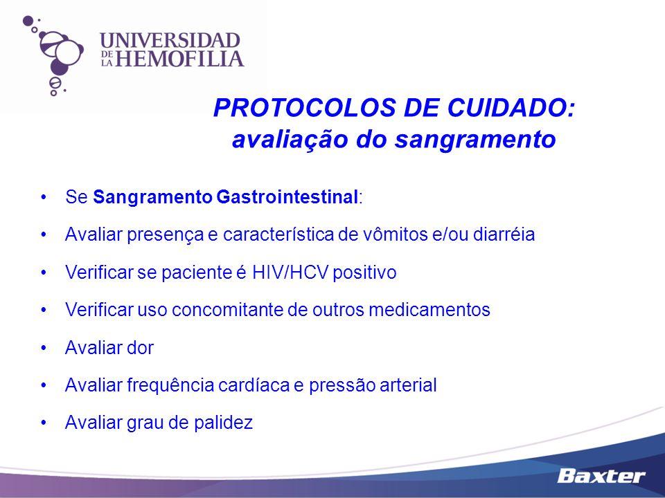 Se Sangramento Gastrointestinal: Avaliar presença e característica de vômitos e/ou diarréia Verificar se paciente é HIV/HCV positivo Verificar uso con