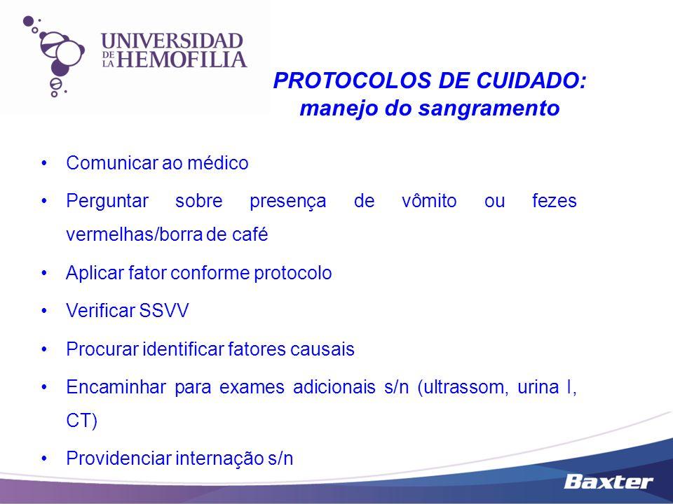 Comunicar ao médico Perguntar sobre presença de vômito ou fezes vermelhas/borra de café Aplicar fator conforme protocolo Verificar SSVV Procurar ident