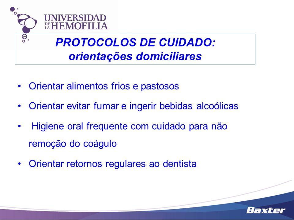 Orientar alimentos frios e pastosos Orientar evitar fumar e ingerir bebidas alcoólicas Higiene oral frequente com cuidado para não remoção do coágulo
