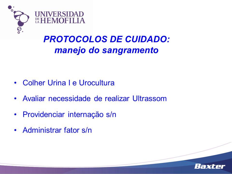 Colher Urina I e Urocultura Avaliar necessidade de realizar Ultrassom Providenciar internação s/n Administrar fator s/n PROTOCOLOS DE CUIDADO: manejo