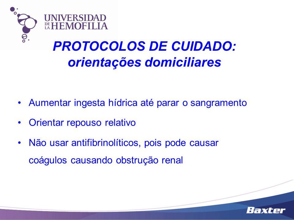 Aumentar ingesta hídrica até parar o sangramento Orientar repouso relativo Não usar antifibrinolíticos, pois pode causar coágulos causando obstrução r