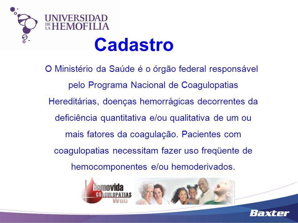 Cadastro O Ministério da Saúde é o órgão federal responsável pelo Programa Nacional de Coagulopatias Hereditárias, doenças hemorrágicas decorrentes da