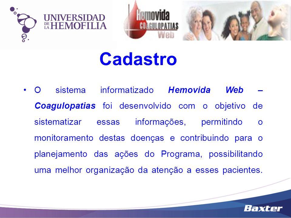 Cadastro O sistema informatizado Hemovida Web – Coagulopatias foi desenvolvido com o objetivo de sistematizar essas informações, permitindo o monitora