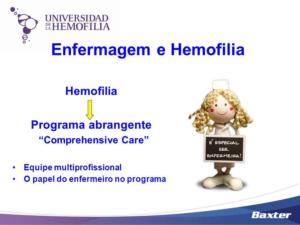 Enfermagem e Hemofilia Hemofilia Programa abrangente Comprehensive Care Equipe multiprofissional O papel do enfermeiro no programa