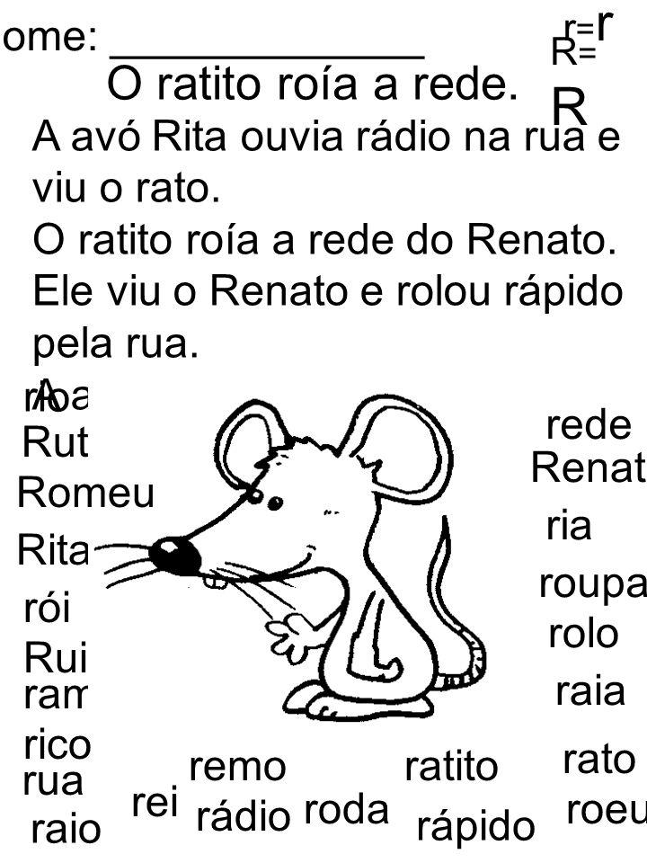 A avó Rita ouvia rádio na rua e viu o rato. O ratito roía a rede do Renato. Ele viu o Renato e rolou rápido pela rua. A avó, ria, ria, ria!. O ratito