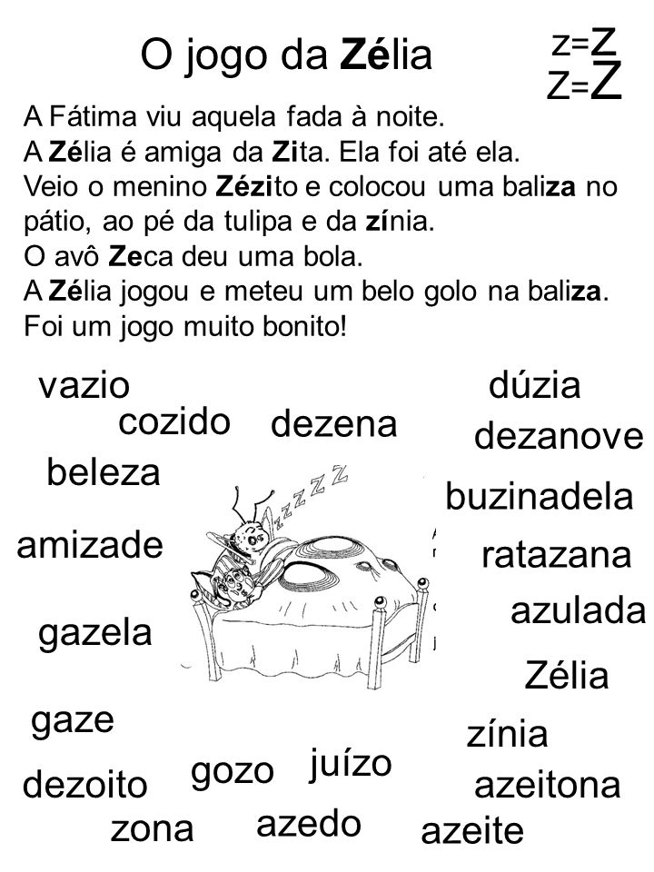 A Fátima viu aquela fada à noite. A Zélia é amiga da Zita. Ela foi até ela. Veio o menino Zézito e colocou uma baliza no pátio, ao pé da tulipa e da z