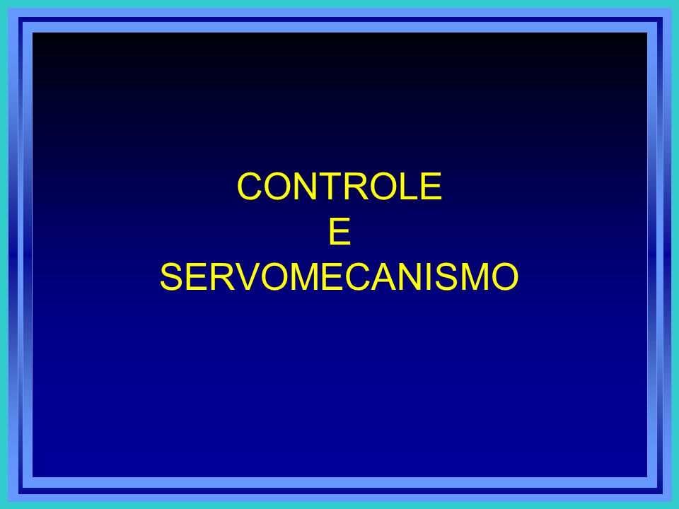 CONTROLE E SERVOMECANISMO