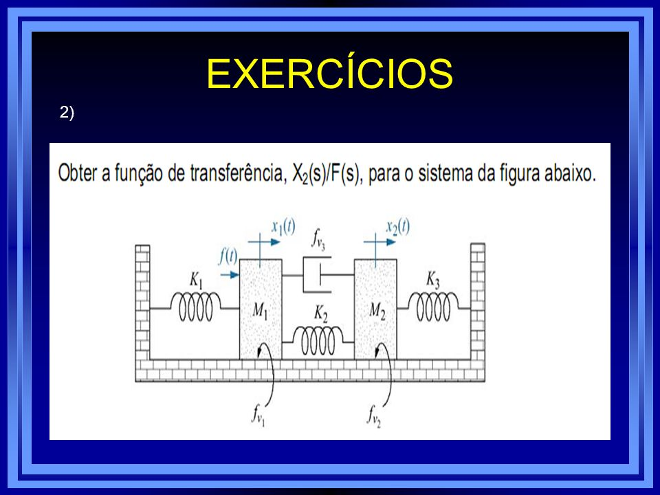 EXERCÍCIOS 2)