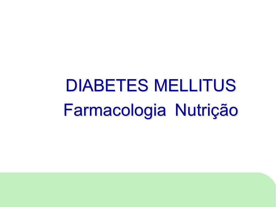 DIABETES MELLITUS Farmacologia Nutrição 1